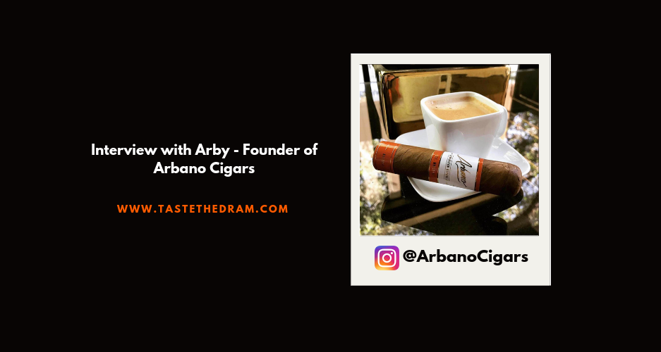 Five Facts you never knew about Arbano Cigars | Taste The Dram